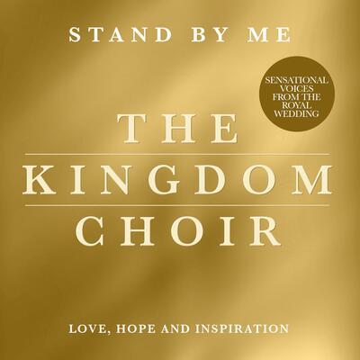 The Kingdom Choir: Stand By Me : CD Album