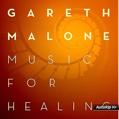 Music For Healing by Gareth Malone